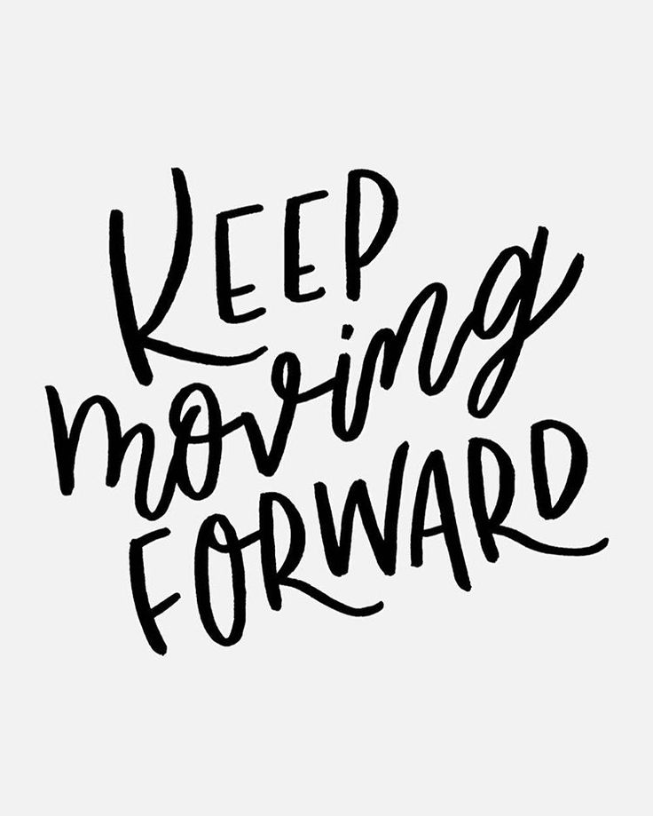 f275828fb98f43b39870c65eb6c6e5bf--keep-moving-forward-hand-lettering
